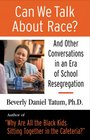 Can We Talk About Race And Other Conversations in an Era of School Resegregation