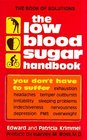The Low Blood Sugar Handbook: You Don't Have to Suffer....