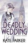 Deadly Wedding (Deadly, Bk 2)