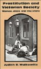Prostitution and Victorian Society : Women, Class, and the State