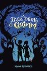 A Tale Dark & Grimm (A Tale Dark & Grimm, Bk 1)