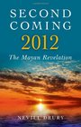 Second Coming 2012 The Mayan Revelation