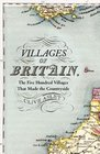 Villages of Britain The Five Hundred Villages That Made the Countryside