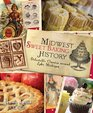 Midwest Sweet Baking History Delectable Classics Around Lake Michigan