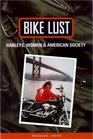 Bike Lust:  Harleys, Women, and American Society