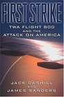 First Strike  TWA Flight 800 and the Attack on America