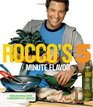 Rocco's Five Minute Flavor : Fabulous Meals with 5 Ingredients in 5 Minutes