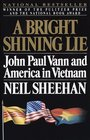 A Bright Shining Lie : John Paul Vann and America in Vietnam