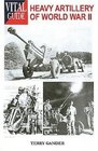 Heavy Artillery of WWII Vital Guides