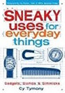 Sneaky Uses for Everyday Things Gadgets Gizmos  Gimmicks