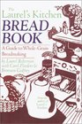 The Laurel\'s Kitchen Bread Book: A Guide to Whole-Grain Breadmaking