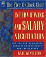 Interviewing and Salary Negotiation (Five O'Clock Club)