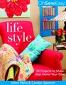 Oh Sew Easy  Life Style 20 Projects to Make Your Home Your Own