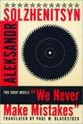 We Never Make Mistakes Two Short Novels