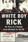 White Boy Rick My Years as a Teenage Drug Informant for the FBI