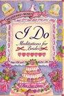 I Do: Meditations for Brides (Milestones for Women)