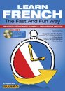 Learn French the Fast and Fun Way with MP3 CD The Activity Kit That Makes Learning a Language Quick and Easy