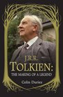 J R R Tolkien The Making of a Legend