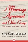 Marriage Agreement and Other Essays Four Decades of Feminist Writing