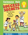 Science Fair Success Secrets: How to Win Prizes, Have Fun, and Think Like a Scientist