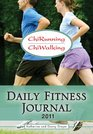 ChiRunning  ChiWalking 2011 Daily Fitness Journal