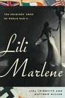Lili Marlene The Soldiers' Song of World War II