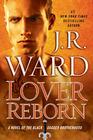 Lover Reborn (Black Dagger Brotherhood, Bk 10)