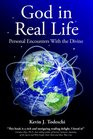 God in Real Life Personal Encounters with the Divine