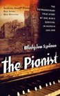 The Pianist The Extraordinary Story of One Man's Survival in Warsaw 1939-1945
