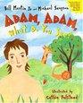 Adam Adam What Do You See