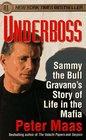 Underboss Sammy the Bull Gravano's Story of Life in the Mafia