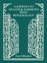 Gateways to Health and Harmony with Reflexology
