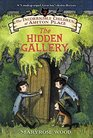 The Incorrigible Children of Ashton Place Book II The Hidden Gallery