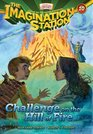 Challenge on the Hill of Fire (Imagination Station, Bk 10)