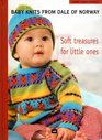 Baby Knits from Dale of Norway: Soft Treasures for Little Ones