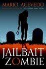 Jailbait Zombie (Felix Gomez, Bk 4)
