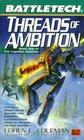 Threads of Ambition (Battletech, No 44)  (Capellan Solution, Bk 1)