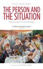 The Person and the Situation Perspectives of Social Psychology