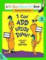 I Can Add Upside Down! (A Dr. Seuss Beginner Fun Book, Kindergarten - Grade 1)