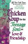 Chicken Soup for the Teenagers Soul on Love and Friendship