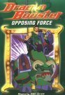 Dragon Booster Chapter Book Opposing Force - Book 4