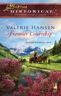 Frontier Courtship (Steeple Hill Love Inspired Historical, No 4)