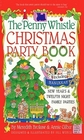 The Penny Whistle Christmas Party Book  Including Hanukkah New Years and Twelfth Night Family Parties