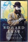 Edward Lear A Biography