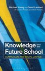 Knowledge and the Future School Curriculum and social justice