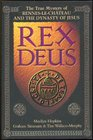 Rex Deus the True Mystery of Rennes Le Chateau and the Dynasty of Jesus the True Mystery of