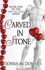 Carved In Stone: Book One of the Art Of Love Series