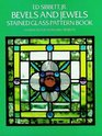 Bevels and Jewels Stained Glass Pattern Book  83 Designs for Workable Projects
