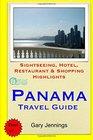 Panama Travel Guide Sightseeing Hotel Restaurant  Shopping Highlights