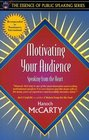 Motivating Your Audience Speaking to the Heart